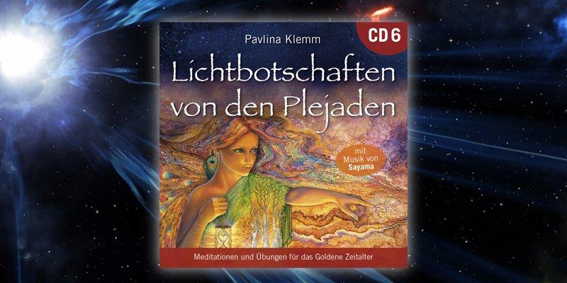 Hörtipp Lichtbotschaften von den Plejaden CD 6