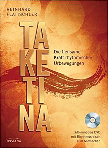 Buch - Taketina: Die heilsame Kraft rhythmischer Urbewegungen
