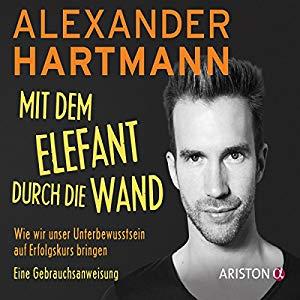 Alexander Hartmann - Mit dem Elefanten durch die Wand