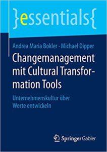 Andrea Bokler - Buch: Changemanagement mit Cultural Transformation Tools: Unternehmenskultur über Werte entwickeln