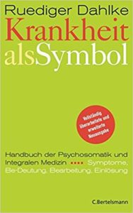 Ruediger Dahlke - Buch: Krankheit als Symbol: Ein Handbuch der Psychosomatik. Symptome, Be-Deutung, Einlösung