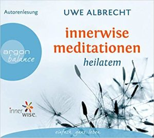 Uwe Albrecht - Innerwise Meditationen