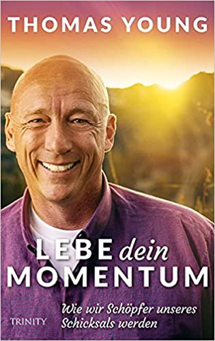Thomas Young - Buch: Lebe dein Momentum