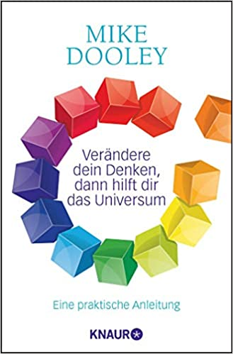 Mike Dooley - Buch: Verändere dein Denken, dann Hilft Dir Das Universum