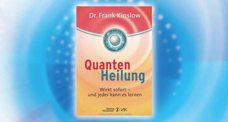 Frank Kinslow Quantenheilung Quantum Entrainment