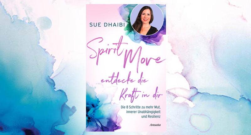 Medium Sue Dhaibi Buch Tipp Spirit Move