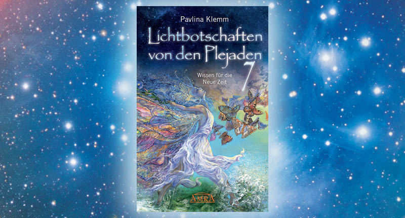 Buchtipp Lichtbotschaften von den Plejaden 7 Pavlina Klemm