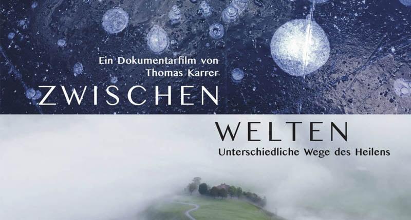 Zwischenwelten Dokumentation Thomas Karrer Unterschiedliche Wege des Heilens