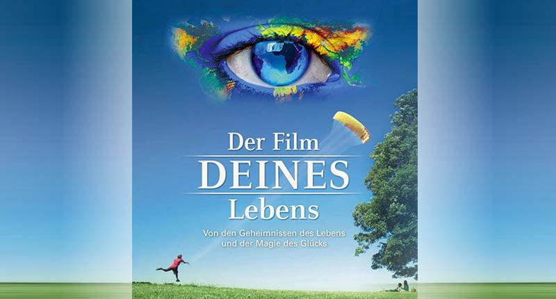 Film Tipp Der Film Deines Lebens spiritueller Film Spiritualität