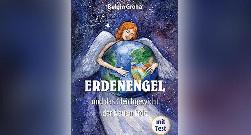 Buch Tipp Erdenengel und das Gleichgewicht der Neuen Erde Belgin Groha